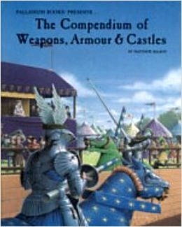 (The Compendium of Weapons Armour and Castles)