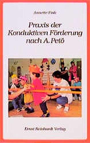 Praxis der Konduktiven Förderung nach A. Petö