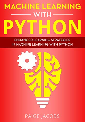 Machine Learning with Python: Enhanced Learning Strategies in Machine Learning with Python (The Best Offer Plot Explained)
