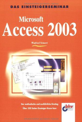 Microsoft Access 2003 (bhv Einsteigerseminar)