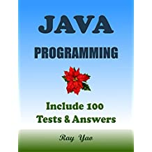 JAVA Programming, For Beginners, Learn Coding Fast! (With 100 Tests & Answers) Crash Course, Quick Start Guide, Tutorial Book with Hands-On Projects in Easy Steps! An Ultimate Beginner's Guide!