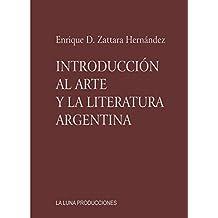 Introducción al Arte y la Literatura Argentina (Spanish Edition)