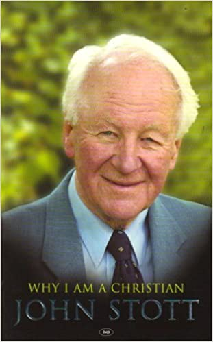 Why I am a Christian: This Is My Story by John Stott (2003-09-19)