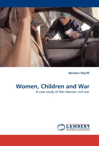Download Women, Children and War: A case study of the Liberian civil war pdf epub