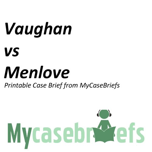 Download online Vaughan vs Menlove Printable Case Brief from MyCaseBriefs (Torts) PDF, azw (Kindle), ePub, doc, mobi