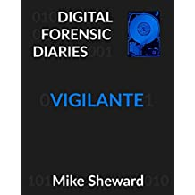 Digital Forensic Diaries: Vigilante