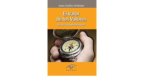 El valor de los valores en las organizaciones eBook: Juan Carlos Jimenez: Amazon.es: Tienda Kindle
