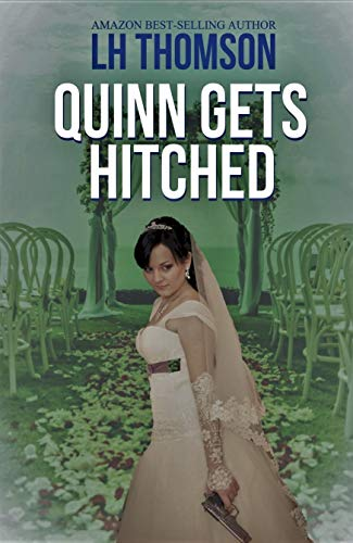 Quinn Gets Hitched: A private eye mystery (Liam Quinn Mystery Series Book 9)