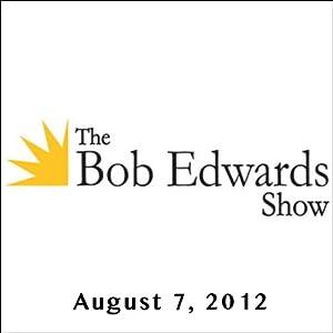 The Bob Edwards Show, Colson Whitehead and Steve Prothero, August 7, 2012 Radio/TV Program