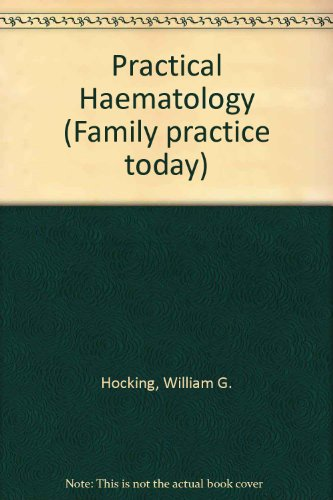 Practical Hematology (Family practice today)