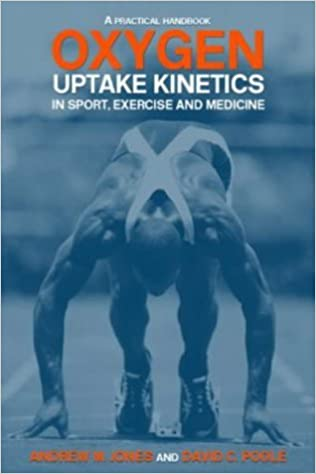 Book Oxygen Uptake Kinetics in Sport, Exercise and Medicine: Research and Practical Applications by Andrew M. Jones (2-Dec-2004)