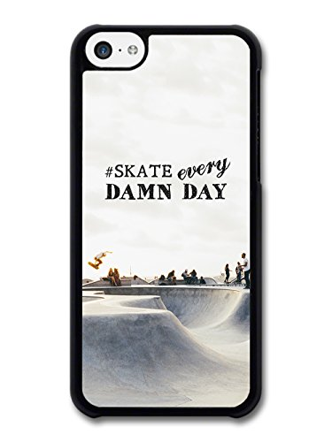 Skate Every Damn Day Quote on Skate park Photo with Skaters case for iPhone 5C