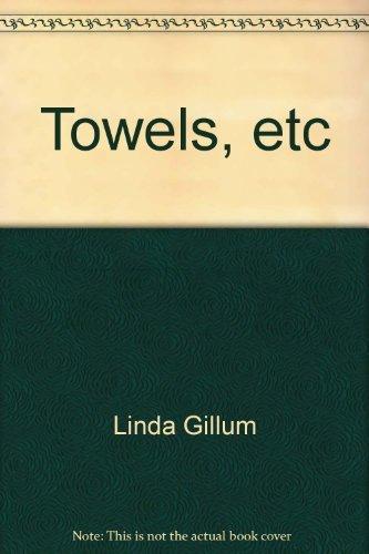 Towels, etc: Cross stitch by Linda Gillum (1999-05-03)