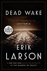 [ Dead Wake: The Last Crossing of the Lusitania by Larson, Erik ( Author ) Mar-2015 Paperback ]