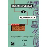 Relações públicas e modernidade: novos paradigmas em comunicação organizacional