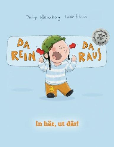 Da rein, da raus! In här, ut där!: Kinderbuch Deutsch-Schwedisch (bilingual/zweisprachig)