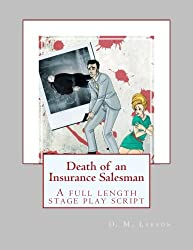 Death of an Insurance Salesman: A full length stage play script