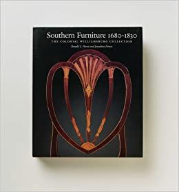 Southern Furniture 1680 1830: The Colonial Williamsburg Collection  (Williamsburg Decorative Arts Series): Ronald L. Hurst, Jonathan Prown:  9780879352004: ...