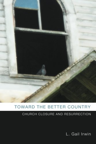 Toward the Better Country: Church Closure and Resurrection pdf
