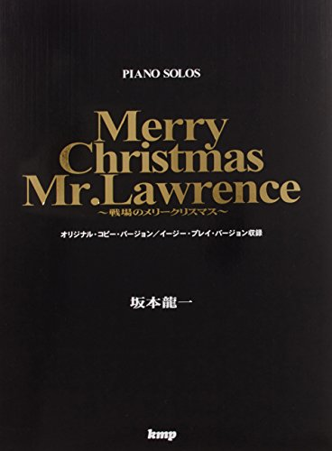 Christmas Day Sheet Music - Sakamoto ryūichi Merry Christmas Mr. Lawrence senjō no merī kurisumasu : Piano solos.