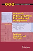 Automatic Digital Document Processing and Management: Problems, Algorithms and Techniques Front Cover