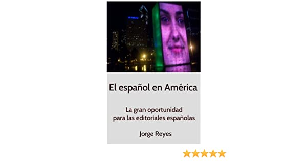 Amazon.com: El español en Estados Unidos (Spanish Edition) eBook: Jorge Reyes: Kindle Store