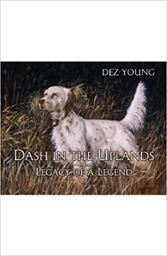 Dash in the Uplands: Legacy of A Legend: Dez Young: 9781600311000