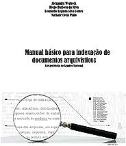 Manual básico de indexação para documentos arquivísticos: A experiência no Arquivo Nacional