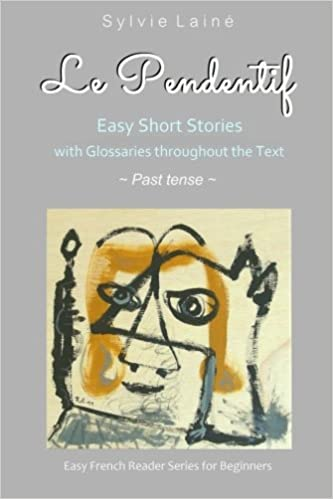 Livre Le Pendentif: Easy French Stories with English Glossaries **Past tense** pdf epub