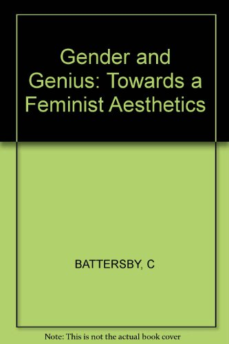 Gender and Genius: Towards a Feminist Aesthetics