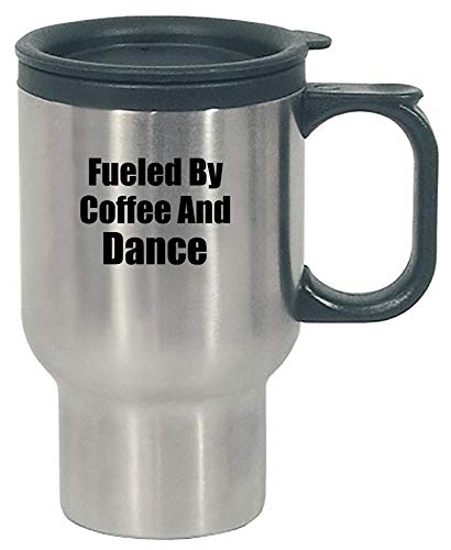 Fueled By Coffee And Dance - Sports gift idea - Team design - Moves - Stainless Steel Travel Mug