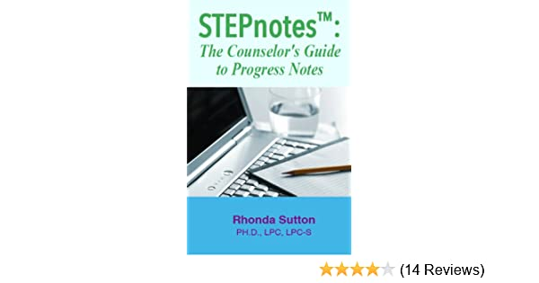Amazon stepnotes the counselors guide to progress notes ebook amazon stepnotes the counselors guide to progress notes ebook rhonda sutton kindle store fandeluxe Images