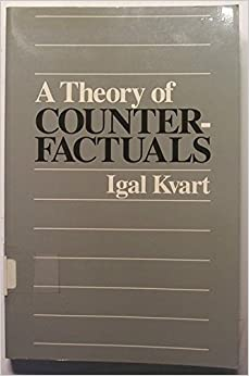 Book A Theory of Counterfactuals by Igal Kvart (1986-07-02)