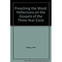 Preaching the Word: Reflections on the Gospels of the Three-Year Cycle