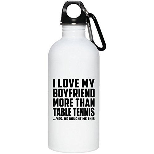 Designsify Girlfriend Water Bottle, I Love My Boyfriend More Than Table Tennis .He Bought Me This - Water Bottle, Stainless Steel Tumbler, Best Gift for Girl, Her, Lady, GF from Boyfriend by Designsify