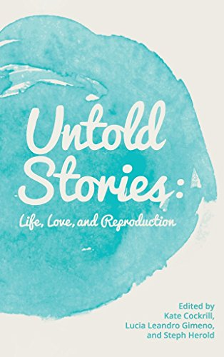 Untold Stories: Life, Love, and (Love Reproduction)