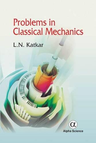 Problems in Classical Mechanics