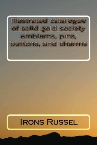 Illustrated catalogue of solid gold society emblems, pins, buttons, and charms - Emblems Pins
