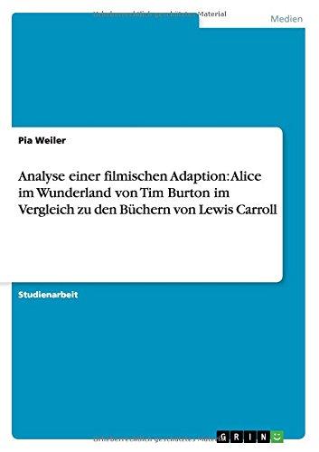 Analyse einer filmischen Adaption: Alice im Wunderland von Tim Burton im Vergleich zu den Büchern von Lewis Carroll