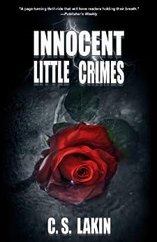 Innocent Little Crimes by [Lakin, C. S.]