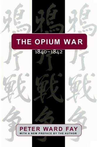The Opium War, 1840-1842: Barbarians in the