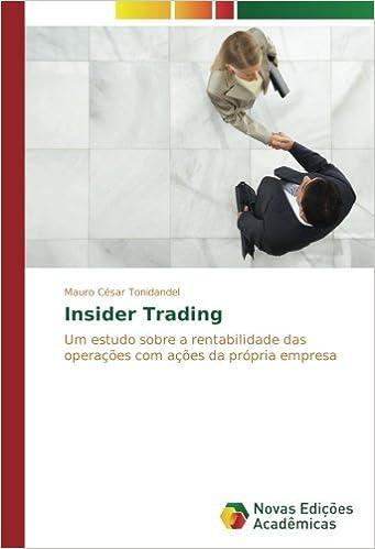 Insider Trading: Um estudo sobre a rentabilidade das operações com ações da própria empresa (Portuguese Edition): Mauro César Tonidandel: 9783330750869: ...