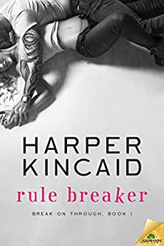 Rule Breaker (Break on Through Book 1) by [Kincaid, Harper]