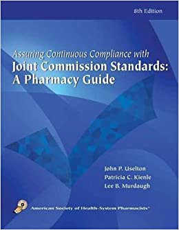 Book Assuring Continuous Complicance with Joint Commission Standards: A Pharmacy Guide (2010-05-05)
