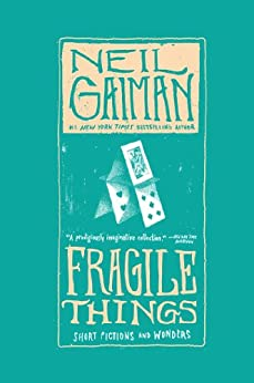 Fragile Things: Short Fictions and Wonders by [Gaiman, Neil]
