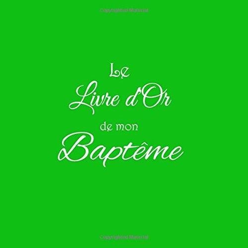 Download Le Livre d'or de mon Baptême .....: Livre d'or pour Baptême 21 x 21 cm Accessoires decoration idee cadeau bapteme bébé Couverture Vert (French Edition) pdf
