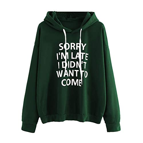 Hoodie for Women Plus Size,Forthery Women Hoodie 'Sorry I'm Late I Didn't Want to Come 'Letter Printed Hooded Pullover(Green,12)