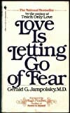 Love Is Letting Go of Fear, Gerald G. Jampolsky, 055324518X