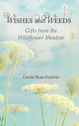 Wishes and Weeds: Gifts from the Wildflower Meadow (The Blossom Series) (Volume 2)