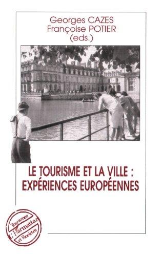 Le Tourisme et la Ville : Expériences Européennes (Collection tourismes et sociétés) (French Edition) by Editions L'Harmattan